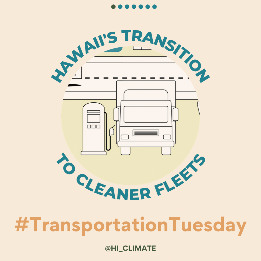 #TransportationTuesday Slide Deck - Hawaiiʻs transition to cleaner fleets